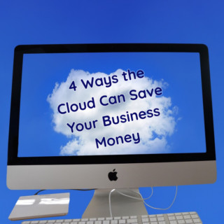 4 Ways the Cloud Can Save Your Business Money